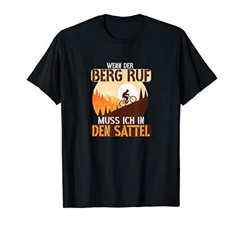 Wenn der Berg ruft, muss ich in den Sattel Bike T-Shirt T-Shirt