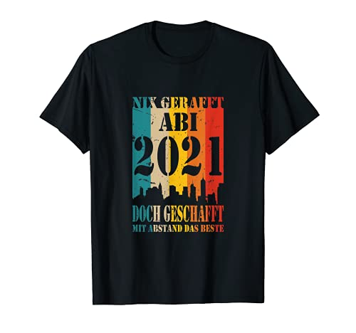 Abi 2021 Nix gerafft doch geschafft Abitur bestanden Prüfung T-Shirt